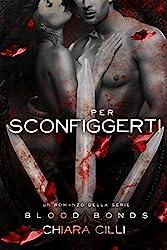 Per Sconfiggerti (Blood Bonds #6)