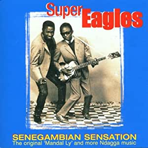 Senegambian Sensation: the Original Mandal Ly & More Ndagga Music