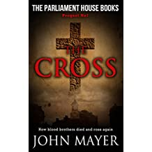 The Cross: The first prequel in the Parliament House Books Series