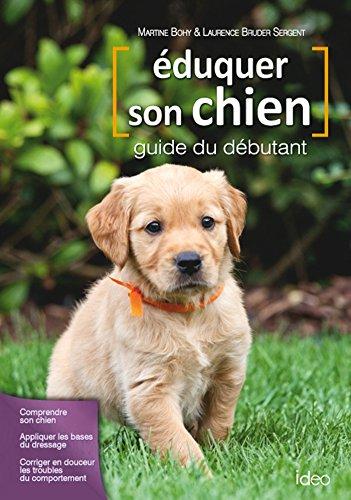 Eduquer son chien, guide du débutant par Laurence Bruder Sergent, Martine Bohy