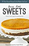 Best Paleo Recipes - Bare Root Sweets: 30 Paleo Dessert Recipes Review