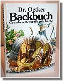 Dr Oetker Backbuch. Grundrezepte für die gute Küche. Kochbuch.