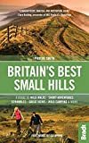 Britain's Best Small Hills: A guide to wild walks, short adventures, scrambles, great views, wild camping & more ([Britain] Bradt Travel Guides (Bradt on Britain))