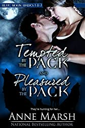 Tempted by the Pack and Pleasured by the Pack: (Blue Moon Brides: I and II) by Anne Marsh (27-May-2013) Paperback