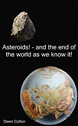 Asteroids! - and the end of the world as we know it!