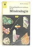 L'encyclopédie en couleurs de la minéralogie