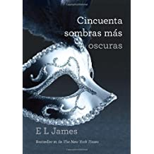 Cincuenta sombras m? oscuras (Spanish Edition) by E L James (2012-07-17)