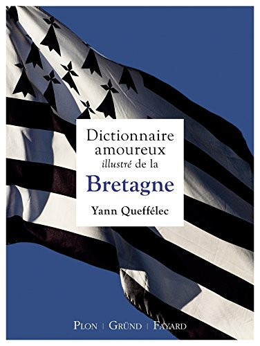 Dictionnaire amoureux illustré de la Bretagne par Yann QUEFFÉLEC