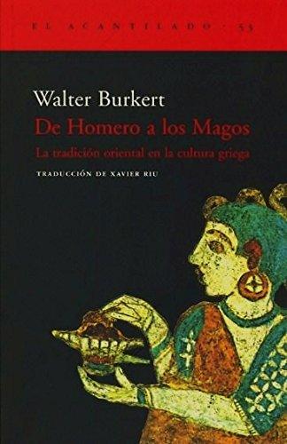 De Homero A Los Magos (El Acantilado) por Walter Burkert