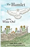 The Hamlet and the White Owl: - Black & White Illustrations: Volume 1 (The Hamlet Trilogy)
