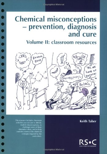 Chemical Misconceptions: Prevention, diagnosis and cure: Classroom resources, Volume 2: Probes Pt.2