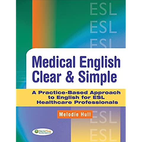 Medical English Clear and Simple: A Practice-based Approach to English for ESL Healthcare