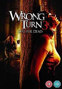 Wrong Turn 3 - Left For Dead [DVD]