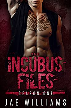 Episode One: The Incubus (The Incubus Files Book 1) by [Williams, Jae]