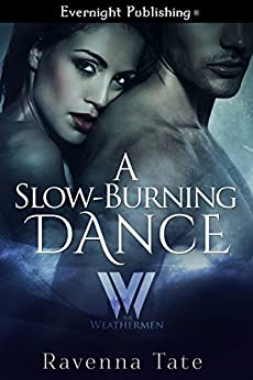 A Slow-Burning Dance (The Weathermen Book 5) by [Tate, Ravenna]