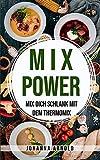 MIX POWER: Mix dich schlank mit dem Thermomix - Johanna Arnold