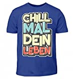 Hochwertiges Kinder T-Shirt - Chill Mal Dein Leben Lustige Sprüche Nix Tun Faulenzen Chiller Geschenk Idee Design