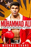 Muhammad Ali: A Life from Beginning to End
