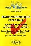 Les QCM de mathématiques et de calcul : Aux concours d'entrée des écoles de commerce, masters - IAE - masters