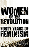 Women of the Revolution: Forty years of feminism