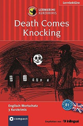 Death Comes Knocking: Englisch B1 (Compact Lernkrimi - Kurzkrimis)