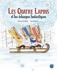 Les Quatre lapins et les écharpes fantastiques par Watari