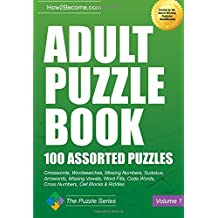 Adult Puzzle Book: 100 Assorted Puzzles (The Puzzle Series)