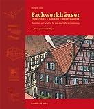 Image de Fachwerkhäuser restaurieren - sanieren - modernisieren: Materialien und Verfahren für ei