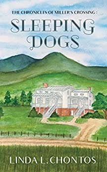 Chronicles of Miller's Crossing: Sleeping Dogs by [Chontos, Linda L.]