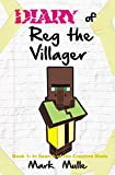 Diary of Reg the Villager (Book 1): In Search of the Creative Mode (An Unofficial Minecraft Book for Kids Age 9-12) (The Diary of Reg the Villager Series)