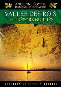 Ancienne Egypte, les nouvelles découvertes - Vol. 3 : Vallée des Rois, les trésors oubliés