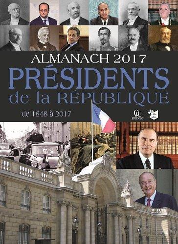 Almanach des présidents de la République de 1848 à 2017
