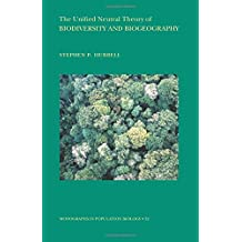 The Unified Neutral Theory of Biodiversity and Biogeography (MPB-32) (Monographs in Population Biology)