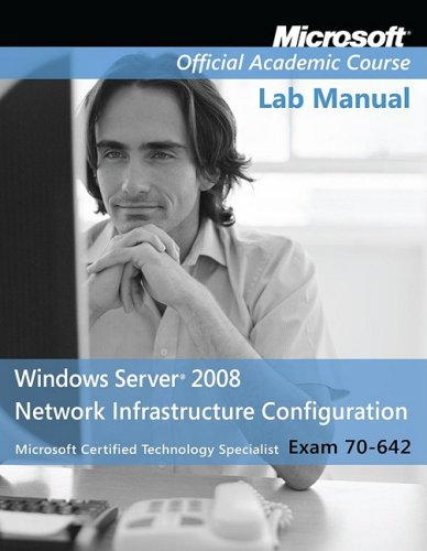 Exam 70-642 Windows Server 2008 Network Infrastructure Configuration (Microsoft Official Academic Course Series) por Microsoft Official Academic Course