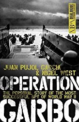Operation Garbo: The Personal Story of the Most Successful Spy of World War II (Dialogue Espionage Classics) by Juan Pujol Garcia (2011-12-20)