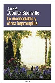 Lo inconsolable y otros impromptus par André Comte-Sponville