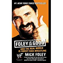 Foley is Good: And the Real World is Faker Than Wrestling by Mick Foley (2002-06-04)