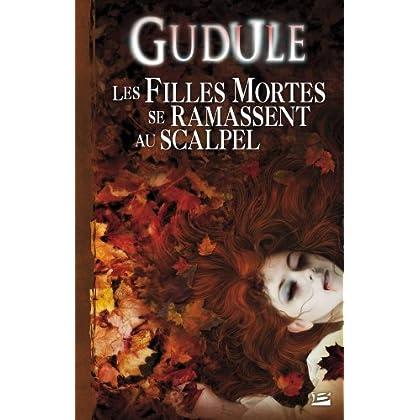 L'Intégrale des romans fantastiques, tome 2 : Les filles mortes se ramassent au scalpel