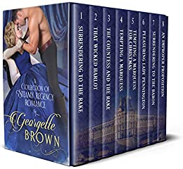 Georgette Brown Boxset: A Collection of Steamy Regency Romance by [Brown, Em Brown writing as Georgette]