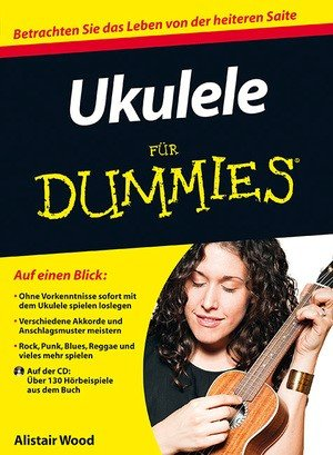 Ukulele fuer Dummies - arrangiert für Ukulele - mit CD [Noten / Sheetmusic] Komponist: Wood Alistair