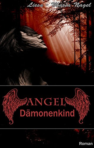 Angel – Dämonenkind (Teufel Nägel Rote)