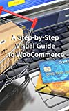 A Step-by-Step Visual Guide to Woo Commerce