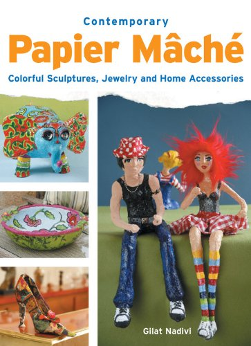 Contemporary Papier Mache: Colourful Sculptures, Jewelry, and Home Accessories