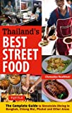 A Thailand's Best Street Food: The Complete Guide to Streetside Dining in Bangkok, Chiang Mai, Phuket and Other Areas