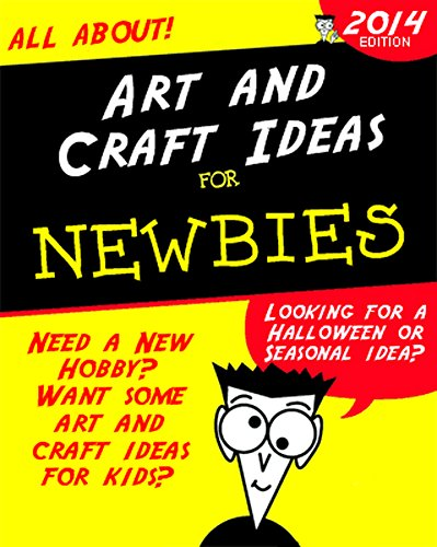 Art and Craft Ideas: For Newbies (English Edition) (Halloween Ideen Painting Body)