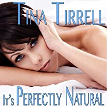 It's Perfectly Natural: A Taboo MILF Fantasy