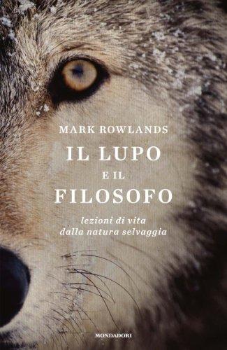 Il lupo e il filosofo: Lezioni di vita dalla natura
