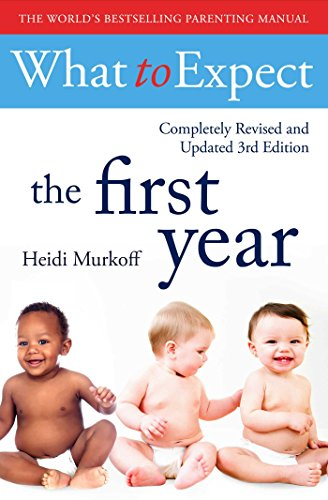 What To Expect The 1st Year [3rd  Edition] por Heidi Murkoff