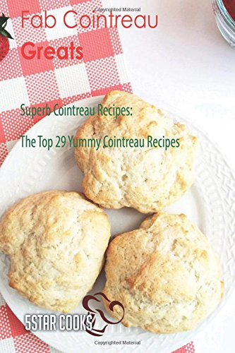 fab-cointreau-greats-superb-cointreau-recipes-the-top-29-yummy-cointreau-recipes