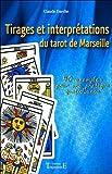 Tirages et interprétations du tarot de Marseille